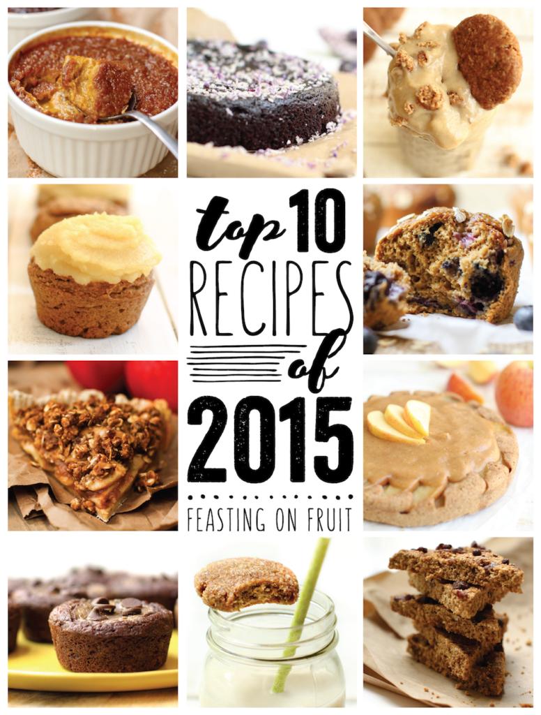 Top 10 Recipes of 2015 - FeastingonFruit.com